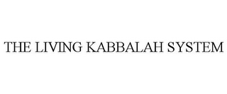 mark for THE LIVING KABBALAH SYSTEM, trademark #85866653