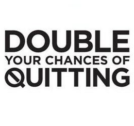 mark for DOUBLE YOUR CHANCES OF QUITTING, trademark #85866654