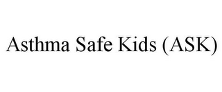 mark for ASTHMA SAFE KIDS (ASK), trademark #85866739