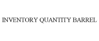 mark for INVENTORY QUANTITY BARREL, trademark #85866918