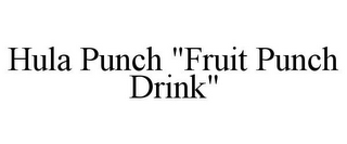 "mark for HULA PUNCH ""FRUIT PUNCH DRINK"", trademark #85866940"