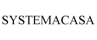 mark for SYSTEMACASA, trademark #85867012