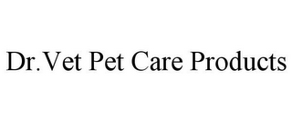 mark for DR.VET PET CARE PRODUCTS, trademark #85867163