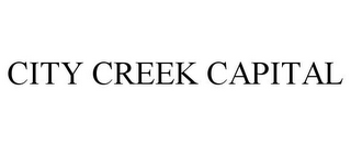 mark for CITY CREEK CAPITAL, trademark #85867275