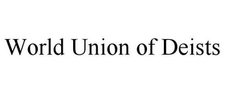 mark for WORLD UNION OF DEISTS, trademark #85867538