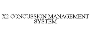 mark for X2 CONCUSSION MANAGEMENT SYSTEM, trademark #85867575