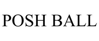 mark for POSH BALL, trademark #85867680