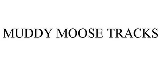 mark for MUDDY MOOSE TRACKS, trademark #85868079
