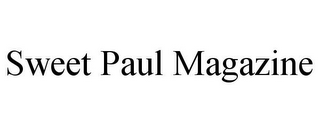 mark for SWEET PAUL MAGAZINE, trademark #85868107