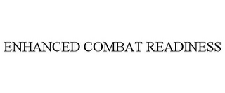 mark for ENHANCED COMBAT READINESS, trademark #85868149