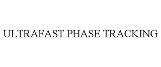 mark for ULTRAFAST PHASE TRACKING, trademark #85868362