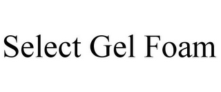 mark for SELECT GEL FOAM, trademark #85868590