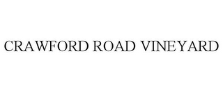 mark for CRAWFORD ROAD VINEYARD, trademark #85868814