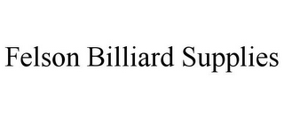 mark for FELSON BILLIARD SUPPLIES, trademark #85868879