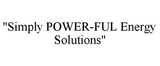 "mark for ""SIMPLY POWER-FUL ENERGY SOLUTIONS"", trademark #85869055"