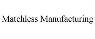 mark for MATCHLESS MANUFACTURING, trademark #85869065