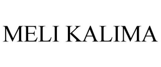 mark for MELI KALIMA, trademark #85869070