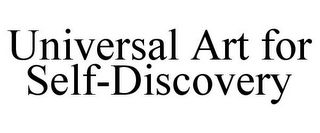 mark for UNIVERSAL ART FOR SELF-DISCOVERY, trademark #85869283