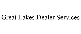 mark for GREAT LAKES DEALER SERVICES, trademark #85869351