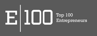 mark for E|100 TOP 100 ENTREPRENEURS, trademark #85869378