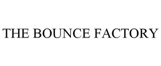 mark for THE BOUNCE FACTORY, trademark #85869465