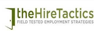 mark for THEHIRETACTICS FILED TESTED EMPLOYMENT STRATEGIES, trademark #85869612