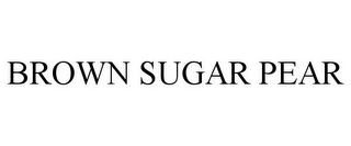 mark for BROWN SUGAR PEAR, trademark #85869614