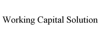 mark for WORKING CAPITAL SOLUTION, trademark #85869629