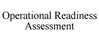 mark for OPERATIONAL READINESS ASSESSMENT, trademark #85870005