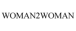 mark for WOMAN2WOMAN, trademark #85870113