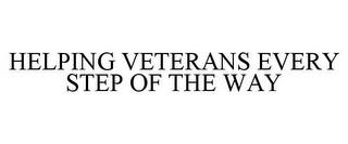 mark for HELPING VETERANS EVERY STEP OF THE WAY, trademark #85870495