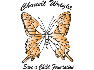 mark for CHANELL WRIGHT SAVE A CHILD FOUNDATION, trademark #85870514
