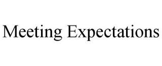 mark for MEETING EXPECTATIONS, trademark #85870712