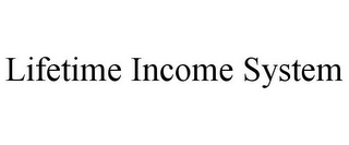 mark for LIFETIME INCOME SYSTEM, trademark #85870782