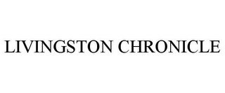 mark for LIVINGSTON CHRONICLE, trademark #85870949
