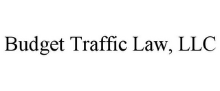 mark for BUDGET TRAFFIC LAW, LLC, trademark #85871029