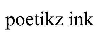 mark for POETIKZ INK, trademark #85871301
