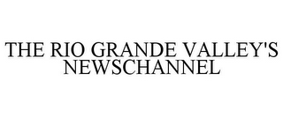mark for THE RIO GRANDE VALLEY'S NEWSCHANNEL, trademark #85871385