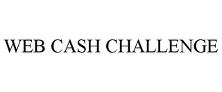 mark for WEB CASH CHALLENGE, trademark #85871410