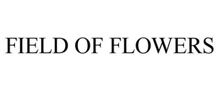 mark for FIELD OF FLOWERS, trademark #85871618