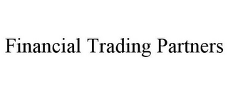 mark for FINANCIAL TRADING PARTNERS, trademark #85871640