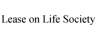 mark for LEASE ON LIFE SOCIETY, trademark #85871647