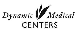 mark for DYNAMIC MEDICAL CENTERS, trademark #85871904