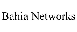 mark for BAHIA NETWORKS, trademark #85872011