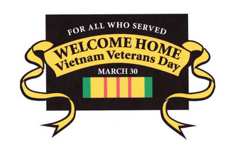 mark for FOR ALL WHO SERVED WELCOME HOME VIETNAM VETERANS DAY MARCH 30, trademark #85872056