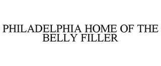mark for PHILADELPHIA HOME OF THE BELLY FILLER, trademark #85872210