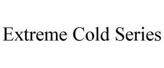 mark for EXTREME COLD SERIES, trademark #85872502