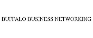 mark for BUFFALO BUSINESS NETWORKING, trademark #85872548