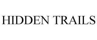 mark for HIDDEN TRAILS, trademark #85872581