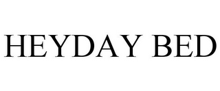 mark for HEYDAY BED, trademark #85872719
